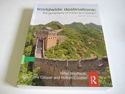 [(Worldwide Destinations: The Geography of Travel and Tourism)] [ By (author) Brian G. Boniface, By (author) Chris Cooper, By (author) Robyn Cooper ] [June, 2012]