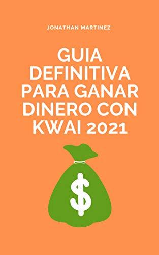 GUIA DEFINITIVA PARA GANAR DINERO CON KWAI 2021