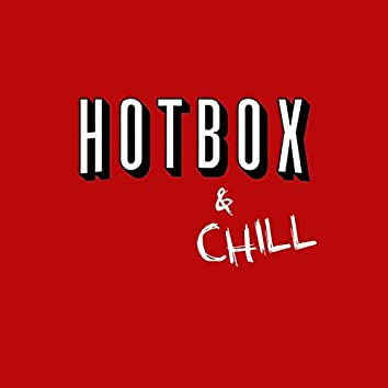 Hotbox and Chill