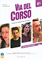 Via del Corso: Libro dello studente ed esercizi + 2 CD + DVD B1