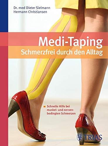 Medi-Taping: Schmerzfrei durch den Alltag: Schnelle Hilfe bei muskel- und nervenbedingten Schmerzen