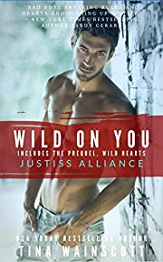 Wild On You (Justiss Alliance Book 1)