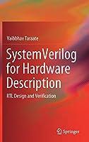 SystemVerilog for Hardware Description: RTL Design and Verification
