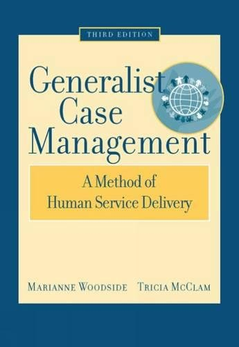 Generalist Case Management: A Method of Human Service Delivery (SAB 125 Substance Abuse Case Management)