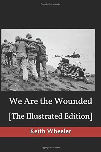 We Are the Wounded: [The Illustrated Edition]
