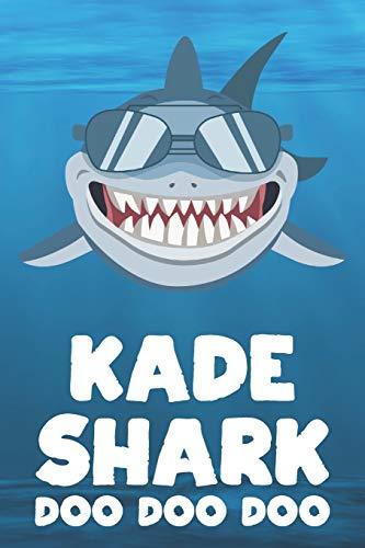 Kade - Shark Doo Doo Doo: Blank Ruled Personalized & Customized Name Shark Notebook Journal for Boys & Men. Funny Sharks Desk Accessories Item for 1st ... Supplies, Birthday & Christmas Gift Men.