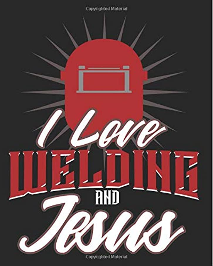 I Love Welding And Jesus: Welder Welding Notebook Back to School 7.5 x 9.25 Inches 100 Wide Ruled Pages Journal Diary