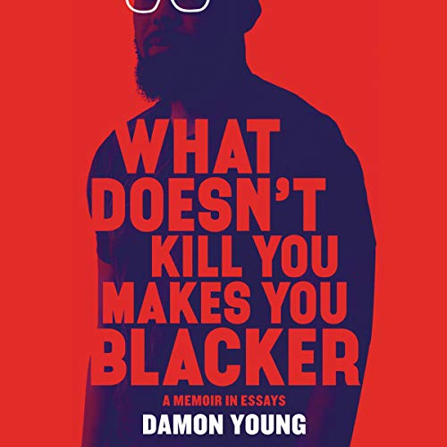 What Doesn't Kill You Makes You Blacker     A Memoir in Essays              By:                                                                                                                                 Damon Young                               Narrated by:                                                                                                                                 Damon Young                      Length: 8 hrs and 11 mins     3 ratings     Overall 4.0