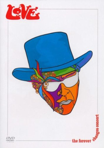 Love - Forever Changes Live in Concert