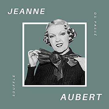 Jeanne Aubert - Souffle du Passé