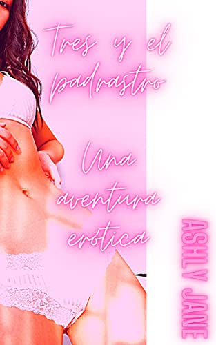 Tres y el padrastro: Una aventura erótica PDF EPUB Gratis descargar completo