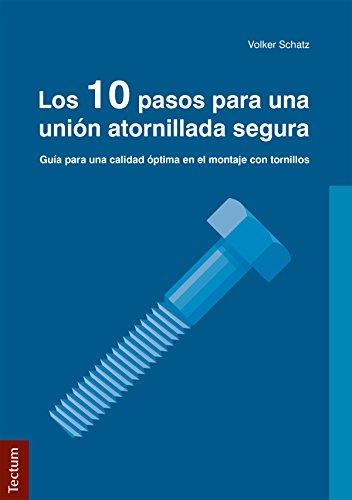 Los 10 pasos para una unión atornillada segura: Guía para una calidad...