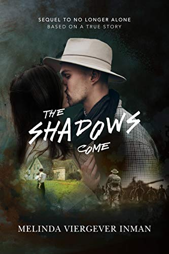 Book: The Shadows Come - Sequel to No Longer Alone (WW1 Based on a True Story Book 2) by Melinda Viergever Inman