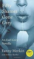 Fifty Shames Gone Grey: An Earl Grey Novella (Fifty Shames of Earl Grey)