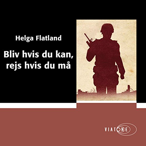 Bliv hvis du kan, rejs hvis du må [Stay If You Can, Leave If You Must]                   By:                                                                                                                                 Helga Flatland                               Narrated by:                                                                                                                                 Michael Brostrup                      Length: 5 hrs and 2 mins     Not rated yet     Overall 0.0