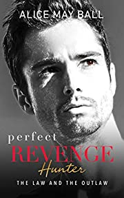 Perfect Revenge: Hunter: A law and the outlaw romance