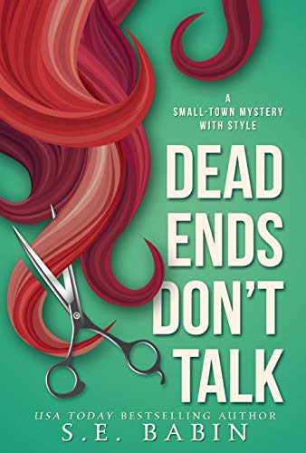 Dead Ends Don't Talk (A Small-Town Mystery with Style Book 1) by [S.E. Babin]