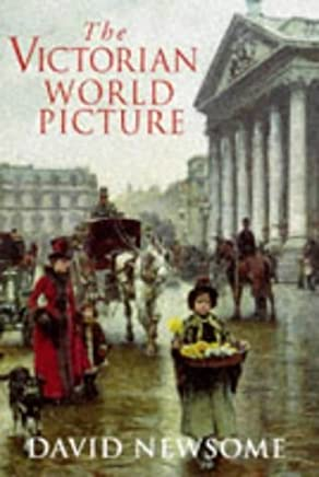The Victorian World Picture by David Newsome (1997-06-12)