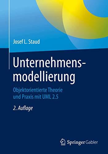 Unternehmensmodellierung: Objektorientierte Theorie und Praxis mit UML 2.5