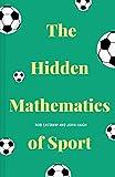 The Hidden Mathematics of Sport (English Edition)