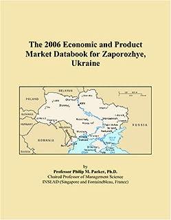 The 2006 Economic and Product Market Databook for Zaporozhye, Ukraine