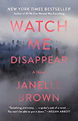 Even More Books From Janelle Brown, Watch Me Disappear with fog in forest