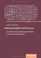 Mehrsprachigkeit als Ressource: Zur Praxis des Sprachunterrichts in der Sekundarstufe I
