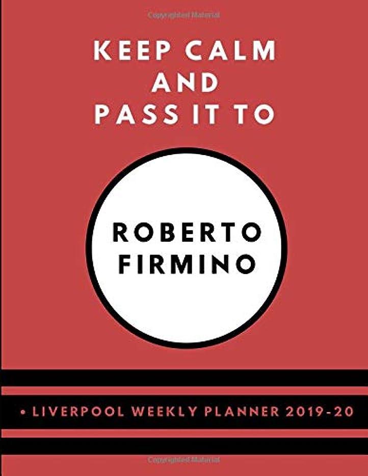 作家より平らな私たちKeep Calm And Pass It To Roberto Firmino  Liverpool Weekly Planner 2019-20