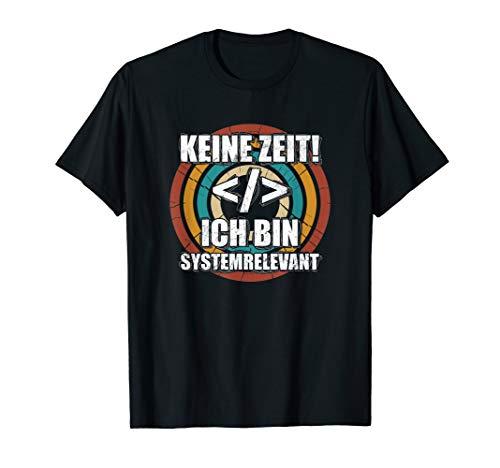 "\""Ich bin Systemrelevant\"" | Programmierer Softwareentwickler T-Shirt"