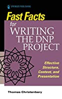 Fast Facts for Writing the Dnp Project: Effective Structure, Content, and Presentation