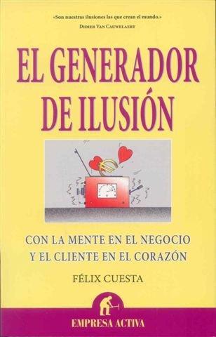 El generador de ilusión (Narrativa empresarial)