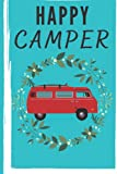 happy camper logbook journal: Record Great Camp Memories This Summer, Camping Notebook,Camper Journey,Camping Journal & Log Book RV Journal, Memory ... Notes, RV Gifts, Memories of All Your Campers