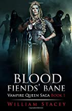 Blood Fiends' Bane: Book 1 of the Vampire Queen Saga (Volume 1)