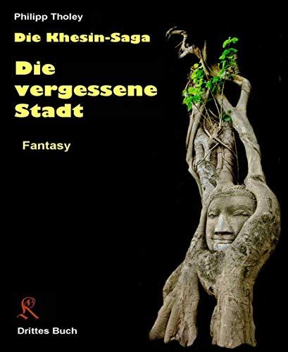 Die vergessene Stadt: Drittes Buch der Khesin-Saga (Fantasy)