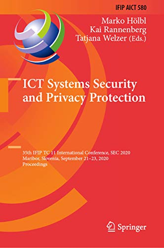 ICT Systems Security and Privacy Protection: 35th IFIP TC 11 International Conference, SEC 2020, Maribor, Slovenia, September 21–23, 2020, Proceedings ... Technology Book 580) (English Edition)