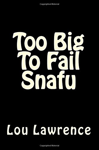 Too Big To Fail Snafu: Government Bailouts