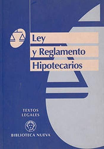 LEY Y REGLAMENTO HIPOTECARIO (TEXTOS LEGALES)