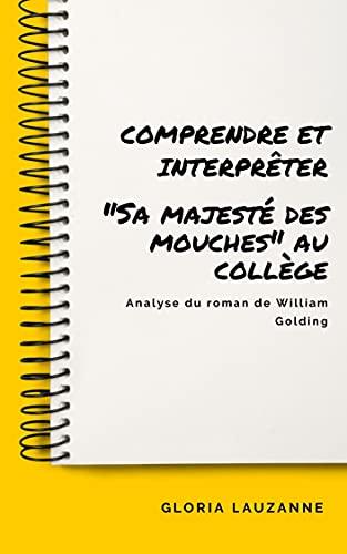 """Comprendre et interpréter """"Sa majesté des mouches"""" au collège: Analyse du roman de William Golding"""
