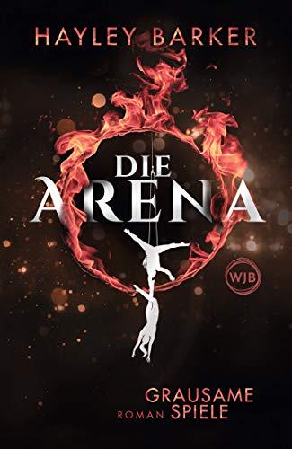 Die Arena: Grausame Spiele (Cirque, Band 1)