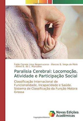 Paralisia Cerebral: Locomoção, Atividade e Participação Social: Classificação Internacional de Funcionalidade, Incapacidade e Saúde. Sistema de Classificação da Função Motora Grossa