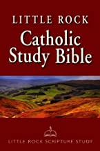 Little Rock Catholic Study Bible 1st (first) Edition by Catherine Upchurch, General Editor, Irene Nowell, OSB, Old T published by Liturgical Press (2011)