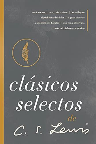 Clásicos selectos de C. S. Lewis: Antología de 8 de los libros de C. S. Lewis