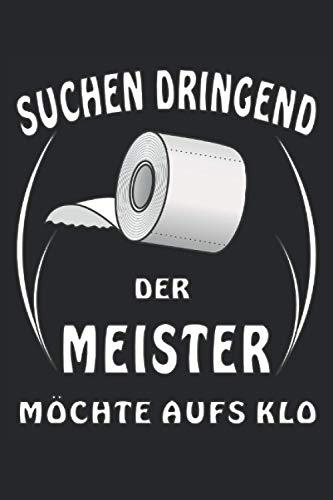 SUCHEN DRINGEND TOILETTENPAPIER DER MEISTER MÖCHTE AUFS KLO: Kariertes Notizbuch-Tagebuch bzw. Übungsbuch mit 120 Seiten