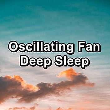 Oscillating Fan Deep Sleep