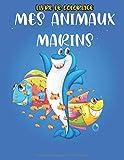 Mes Animaux Marins: Au fond de la mer livre de coloriage des poissons pour les enfants de 4ans à 8ans