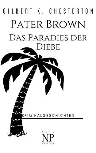 Pater Brown – Das Paradies der Diebe (Pater Brown bei Null Papier 4)