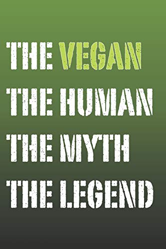 The Vegan Myth and Legend Lined Notebook: Funny gift popular...