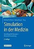 Simulation in der Medizin: Grundlegende Konzepte - Klinische Anwendung - Michael St.Pierre