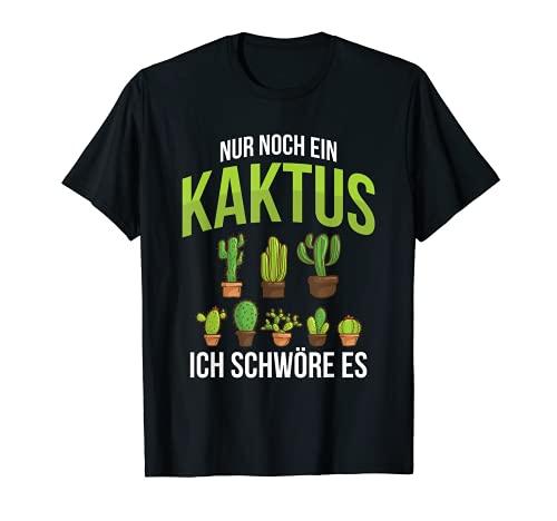 Nur Noch Ein Kaktus Kakteen Pflanzen Kaktusliebhaber T-Shirt