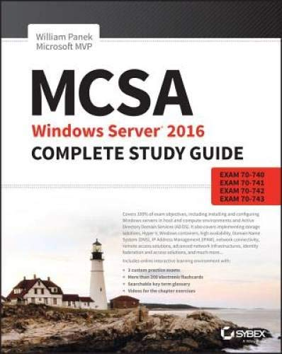 MCSA Windows Server 2016 Complete Study Guide: Exam 70-740, 70-741, 70-742